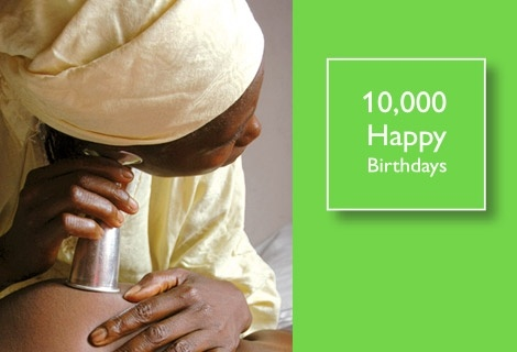With your help, 10,000 extra lives can be saved on the day of birth.
